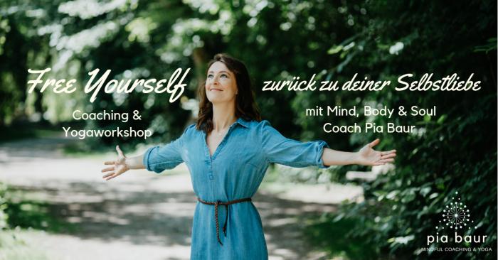 Free Yourself zurück zur Selbstliebe, Yoga und Coachingworkshop um zurück zu deinem inneren Kern zu finden, in dem bedingungslose Liebe herrscht.