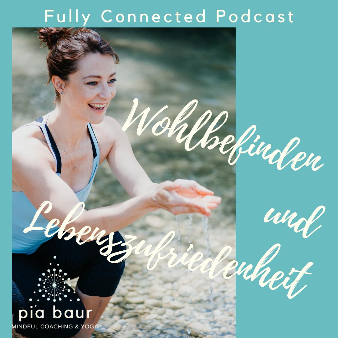 Wohlbefinden und Lebenszufriedenheit stärken durch Dankbarkeit. Pia Baur Fully Connected Podcast.
