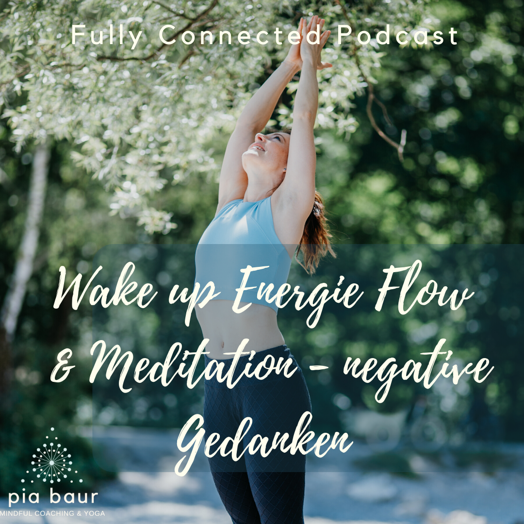 Pia Baur Yogacoaching, Fully Connected, Podcast Spotify, Verbindung, Erfüllung, Yogalehrer, Yoga München, Personalyoga, systemisches Coaching, Lifecoaching Muenchen