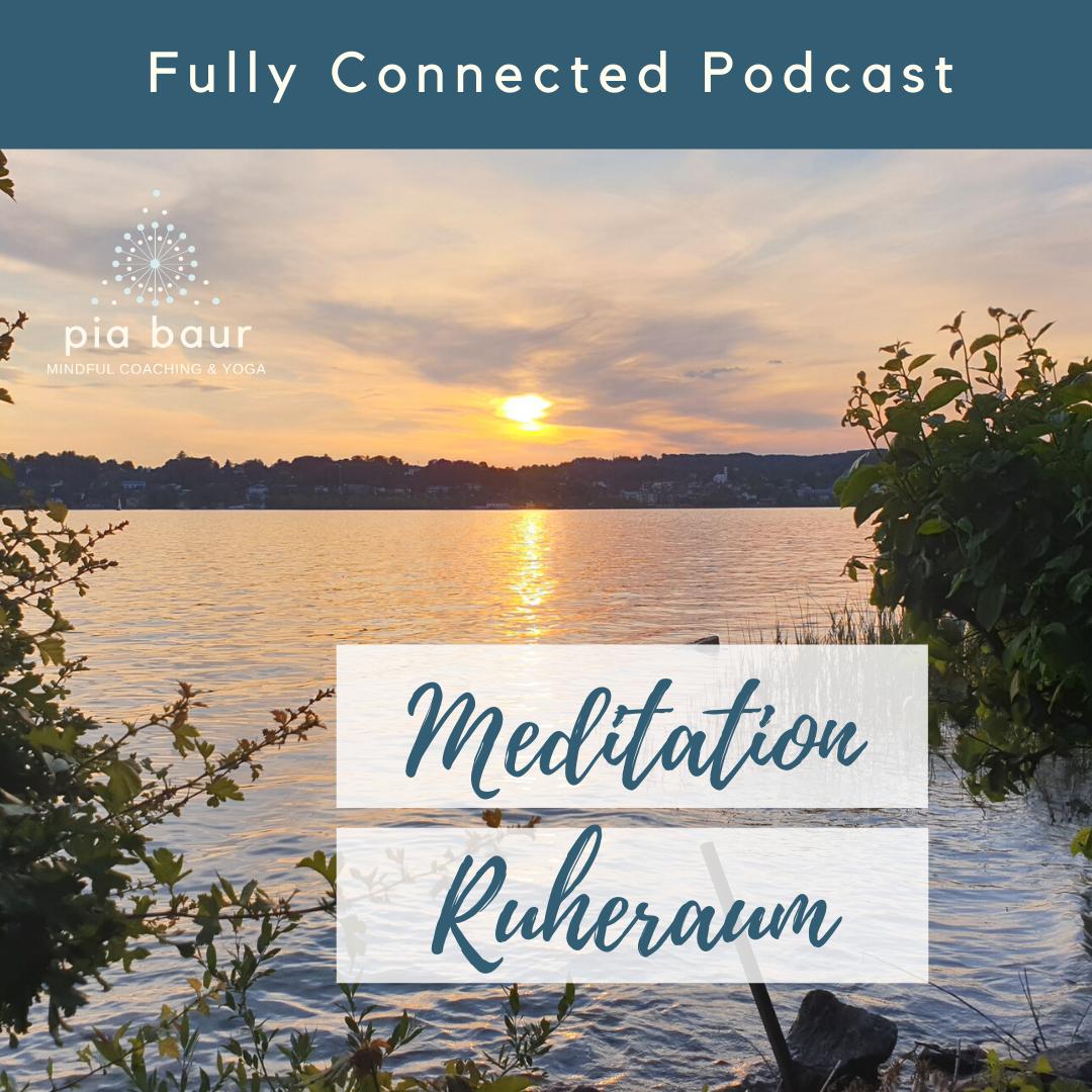 Angeleitete Meditation für innere Ruhe. Finde deinen Ruheort mit Meditationsleiterin und systemischer Coach Pia Baur.