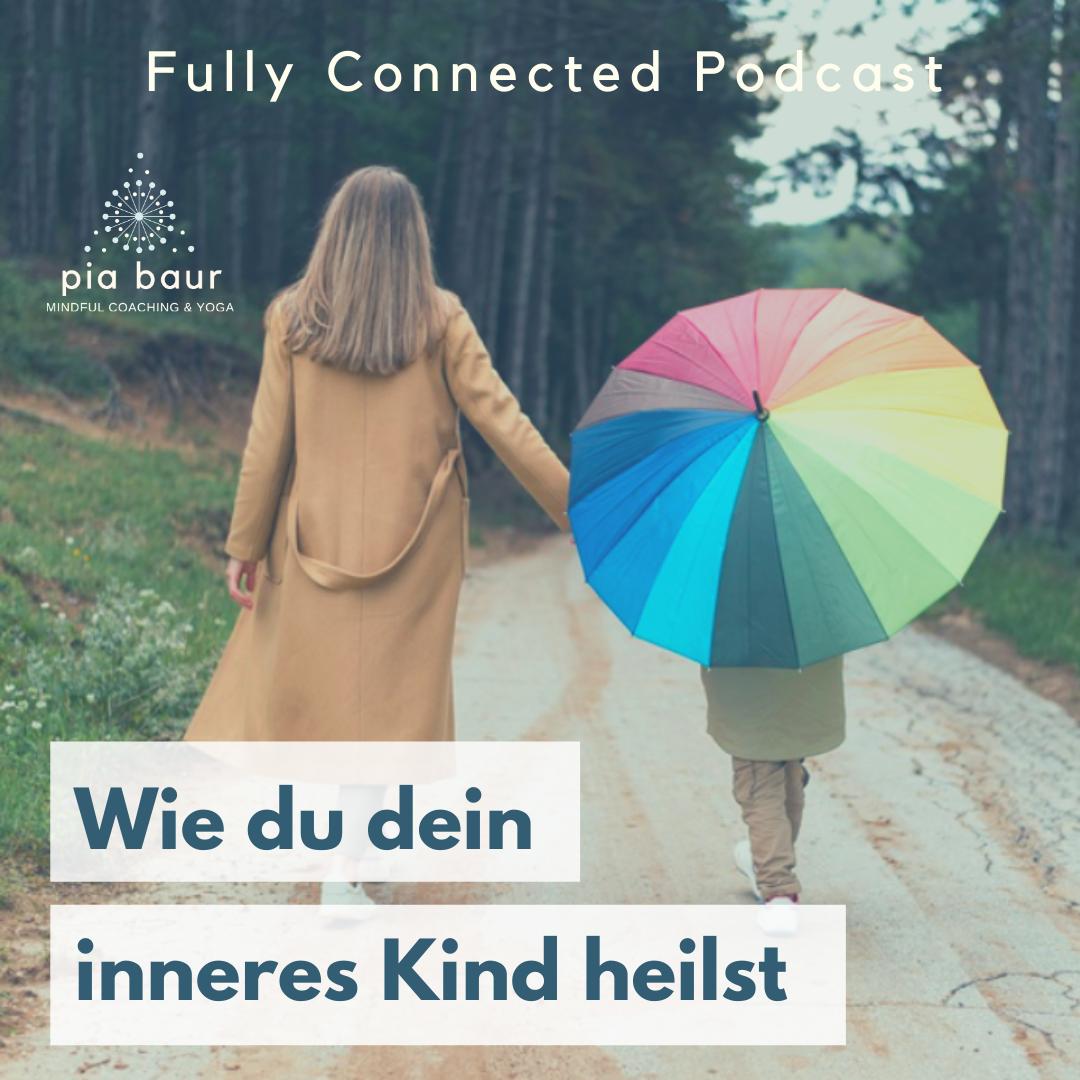 Inneres Kind heilen, Glaubenssätze erkennen, Pia Baur Life Coaching, Mindfulness Coaching, Yoga Coaching, Coaching München, Überzeugungen lösen, Blockaden lösen.
