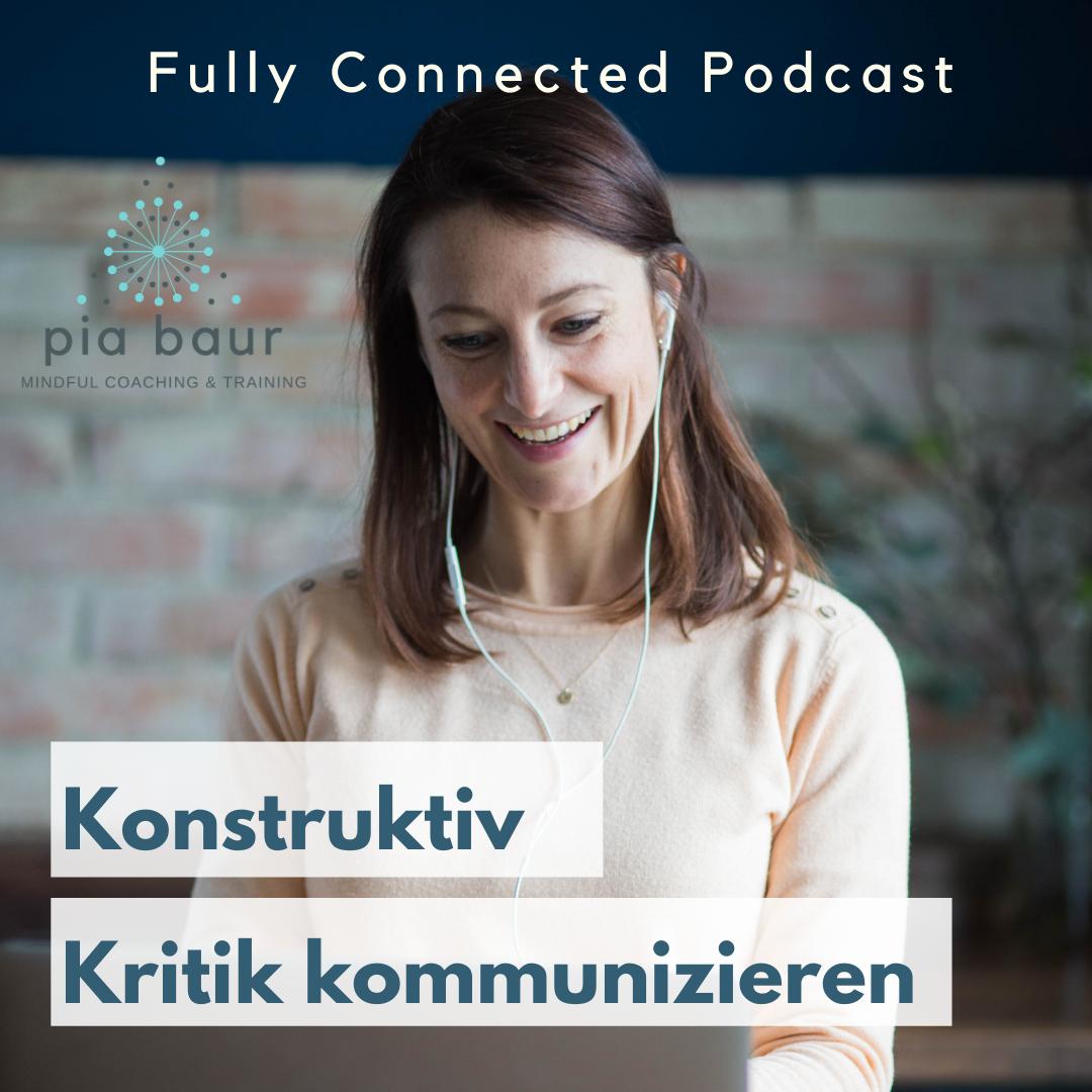 Wie du Kritik und Feedback konstruktiv gibst und somit bessere Beziehungen hast und gemeinsam wächst in der neuen Fully Connected Folge.