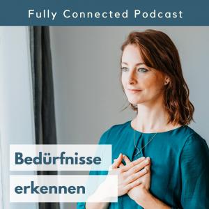 Pia Baur Persönlichkeitsentwicklung, Pia Baur, Bedürfnisse erkennen und Intuition folgen, Fully Connected Podcast