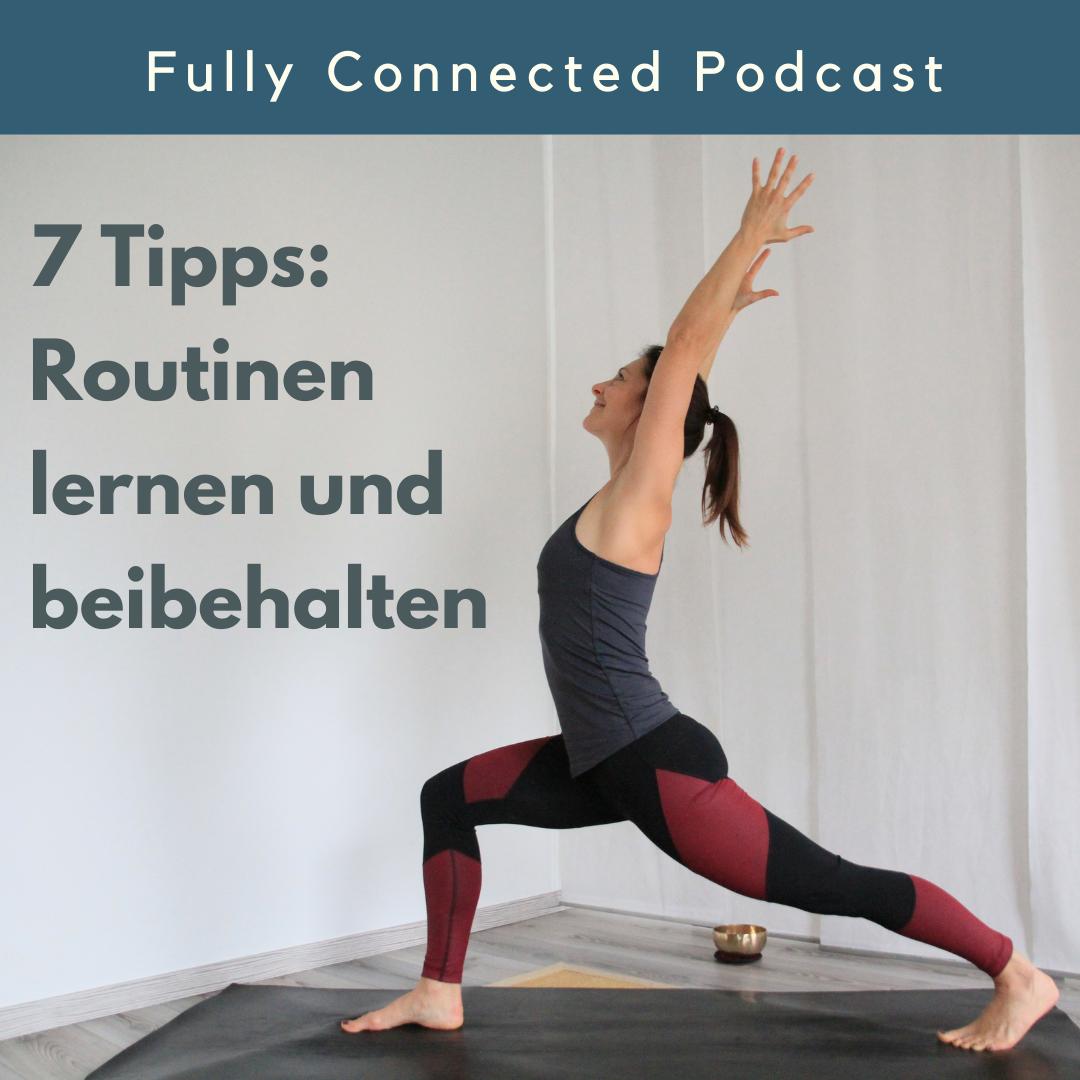 Gesunde Routinen lernen und beibehalten 7 Tipps Pia Baur Lifecoaching, Persönlichkeitsentwicklung, Fully Connected Podcast