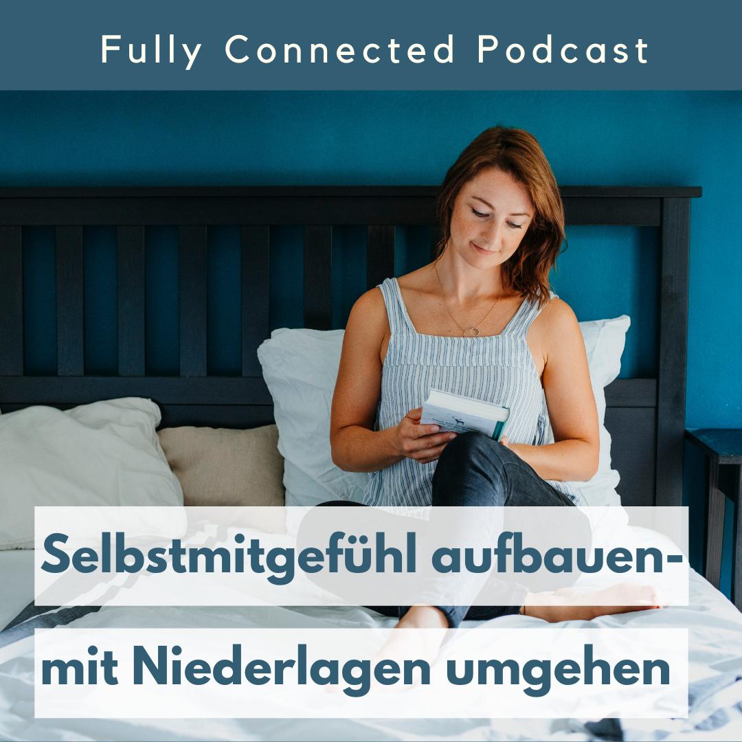 Fully Connected Podcast Blog Pia Baur Lifecoaching Persönlichkeitsentwicklung Achtsamkeit, Resilienz