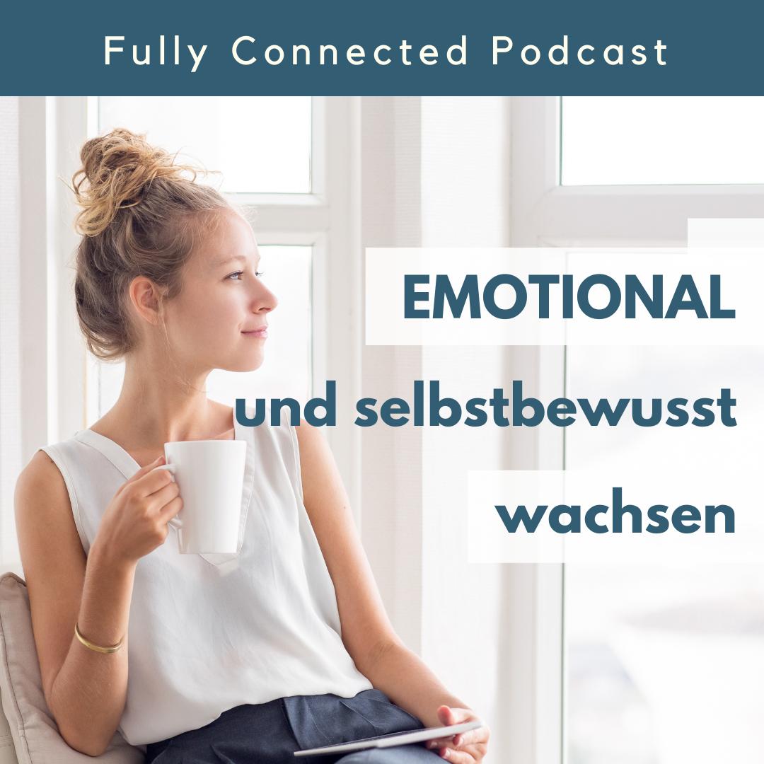 4 Strategien für persönliches wachsen und Stabilität, emotionale Reife. Fully Connected Podcast Pia Baur Persönlichkeitsentwicklung