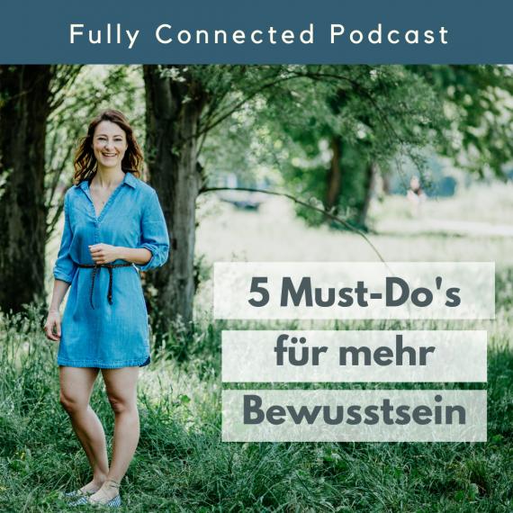 5 Must-Do's für dein (Selbst-) Bewusstsein. Schneller persönlich entwickeln.