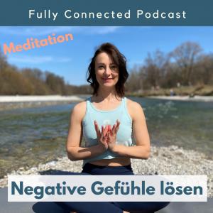 Pia Baur Meditation negative Gefühle lösen